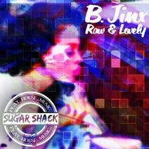 B.Jinx - Raw & Lovely