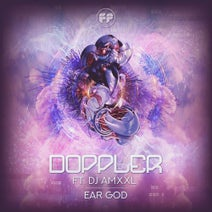 Doppler, DJ Amxxl - Ear God