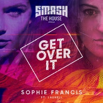 Sophie Francis ft. Laurell - Get Over It