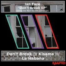 Ian Faze - Don't Break EP