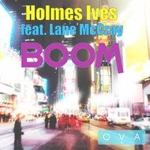 Holmes Ives, Lane McCray, Holmes Ives, Stan Kolev, OCD Automatic, DJ Theresa, SAC Musik, DJ Lion, Terror Dactel, Cobra Krames - Boom