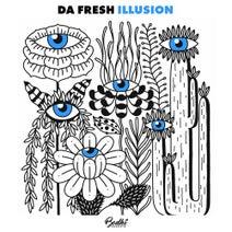 Da Fresh - Illusion