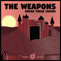 The Weapons - Break These Chains