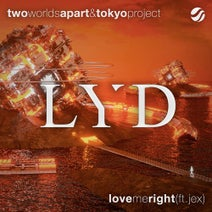 Jex, Tokyo Project, TwoWorldsApart - Love Me Right