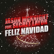 Secret Layor, Jason McKnight - Feliz Navidad