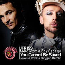 Jerome Robins, Marc Vedo, Boy George - You Cannot Be Saved (Jerome Robins Oxygen Remix)
