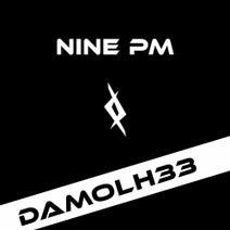 Damolh33 - Nine PM