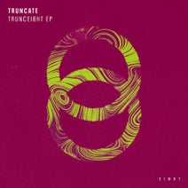 Truncate - TRUNCEI8HT EP