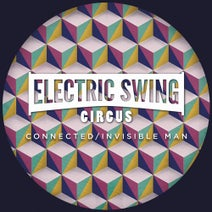 Electric Swing Circus - Connected / Invisible Man