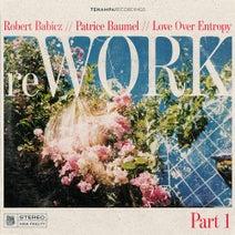 Sergey Fors, Marc DePulse, Mike Ravelli, Patrice Baumel, Love Over Entropy, Robert Babicz - reWORK, Pt. 1