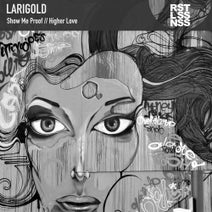 Larigold - Show Me Proof / Higher Love