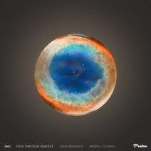 GMJ, Juan Deminicis, Andrea Cassino - Push Through (Juan Deminicis, Andrea Cassino Remixes)