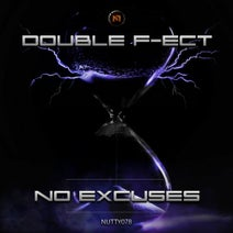 Double F-ect - No Excuses