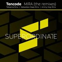 Tencode, Tatsama, Sebastian Haas, Jiminy Hop - Mira ( the Remixes )