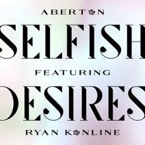Ryan Konline, Aberton - Selfish Desires (Vocal Mix)