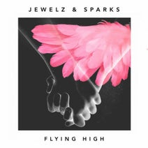 Jewelz & Sparks - Flying High