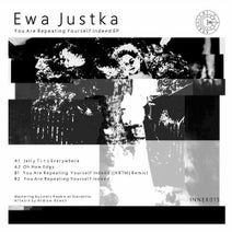 Ewa Justka, KRTM - You Are Repeating Yourself Indeed