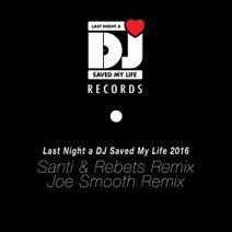 Indeep, Santi & Rebets, Joe Smooth - Last Night a DJ Saved My Life 2016 (Remixed)