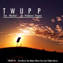 TWUPP - The Music You Make When You Can't Make Music