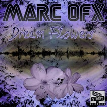Marc Ofx, Nayjam Bensonim, Hootch, Lady Emz - Dream Flowers