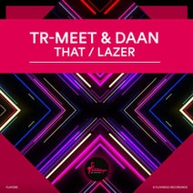 Daan, TR-MEET - That / LAZER - Extended Mix