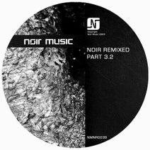 Noir, Michel Lauriola, Ian Axide, Alfredo Mazzilli, Trunkline - Remixed Part 3.2