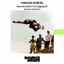 Magnus Asberg, Dk Watts - Just Do What I'm Saying
