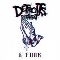 Detroit's Filthiest - G Funk
