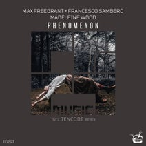 Max Freegrant, Francesco Sambero, Madeleine Wood, Tencode - Phenomenon
