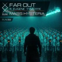 Far Out (UA), Eugene Tymchyk - Mass Hysteria
