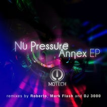 Nu Pressure, Mark Flash, DJ 3000, Roberto - Annex EP