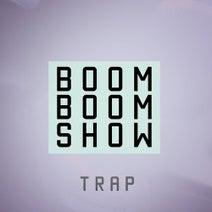 The Provence, Extra Bear, DOPEZTB, Winception, Recvst, Dumb, Asstroman - Trap Boom Boom Show