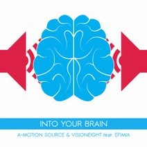 Efimia, Visioneight, A-motion Source - Into Your Brain