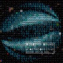 Tera Deva, AK1200, Drifta, Fourward, Smooth, Input, InsideInfo, State Of Mind, Jade, Muffler, Cat Knight, No Money, Skitt B, Subsonik, Terravita, Trippcore, Smooth, Subsonik, Muffler, InsideInfo, Terravita - Subsonik Sound: A Retrospective 2008-2015 VOL. 1