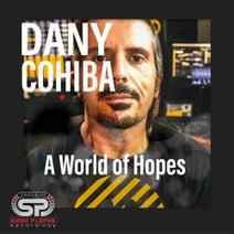 Dany Cohiba - A World Of Hopes