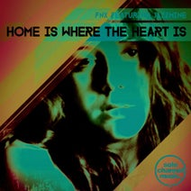 Jazzmine, FNX - Home Is Where The Heart Is