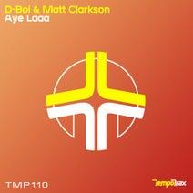 Matt Clarkson, D-Boi - Aye Laaa
