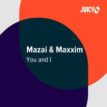 Mazai, Maxxim - You & I