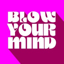 Alaia & Gallo - Blow Your Mind