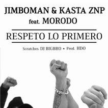 Morodo, HDO, Jimboman, Kasta ZNP, Dj Big Bro - Respeto Lo Primero