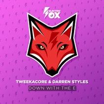 Darren Styles, Tweekacore - Down With The E