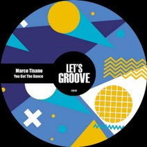 Marco Tisano - You Got The Dance