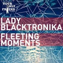 Lady Blacktronika - Fleeting Moments
