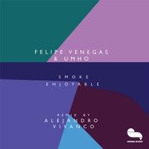 Felipe Venegas, Umho, Alejandro Vivanco - Smoke Enjoyable