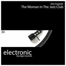 Vito Vulpetti - The Woman In The Jazz Club