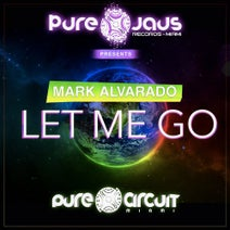Mark Alvarado - Let Me Go