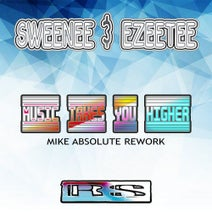 Sweeney & EzeeTee, Mike Absolute - Music Takes You Higher (Mike Absolute Remix)
