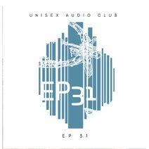 Unisex Audio Club, Huw, Quantal, Mr BC - EP 31