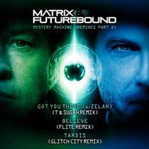 Matrix & Futurebound, T & Sugah, Flite, Glitch City - Mystery Machine (Remixes, Pt. 2)