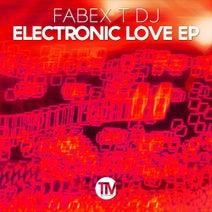 Fabex T Dj - Electronic Love EP